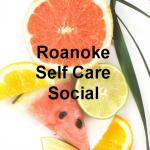 Roanoke Self Care Social